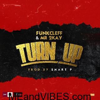Funkcleff & Mr 2Kay – Turn Up