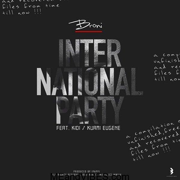 Broni ft. KiDi x Kuami Eugene – International Party