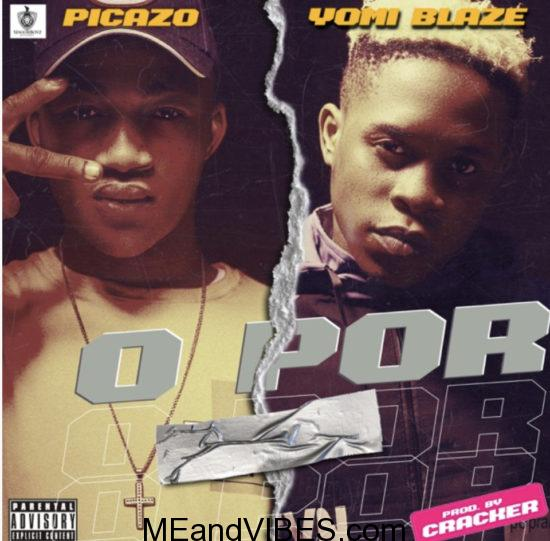 Picazo – O Por ft. Yomi Blaze