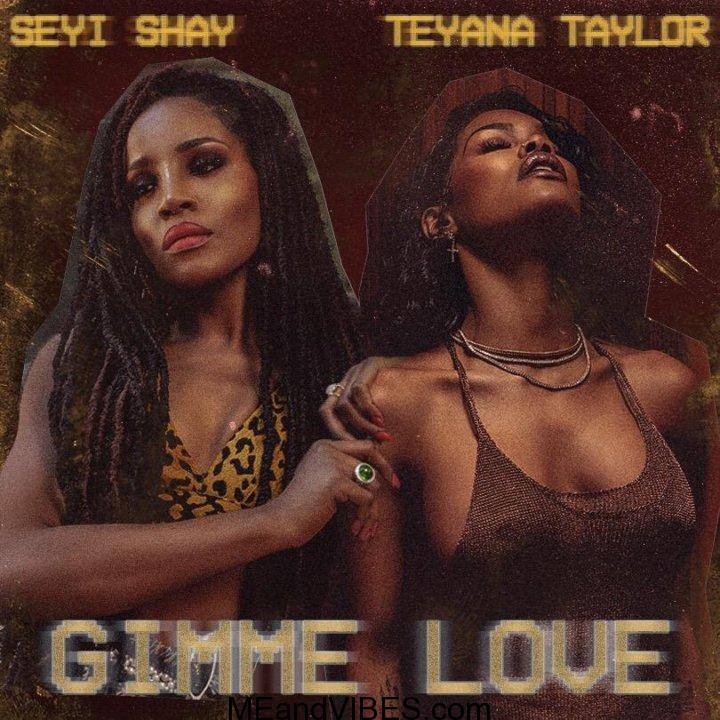 Seyi Shay – Gimme Love (Remix) ft. Teyana Taylor