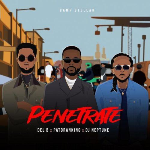 DJ Neptune – Penetrate ft. Patoranking & Del B